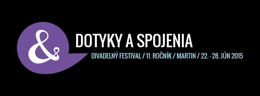 """, Divadelný festival """"Dotyky a spojenia 2015"""""""
