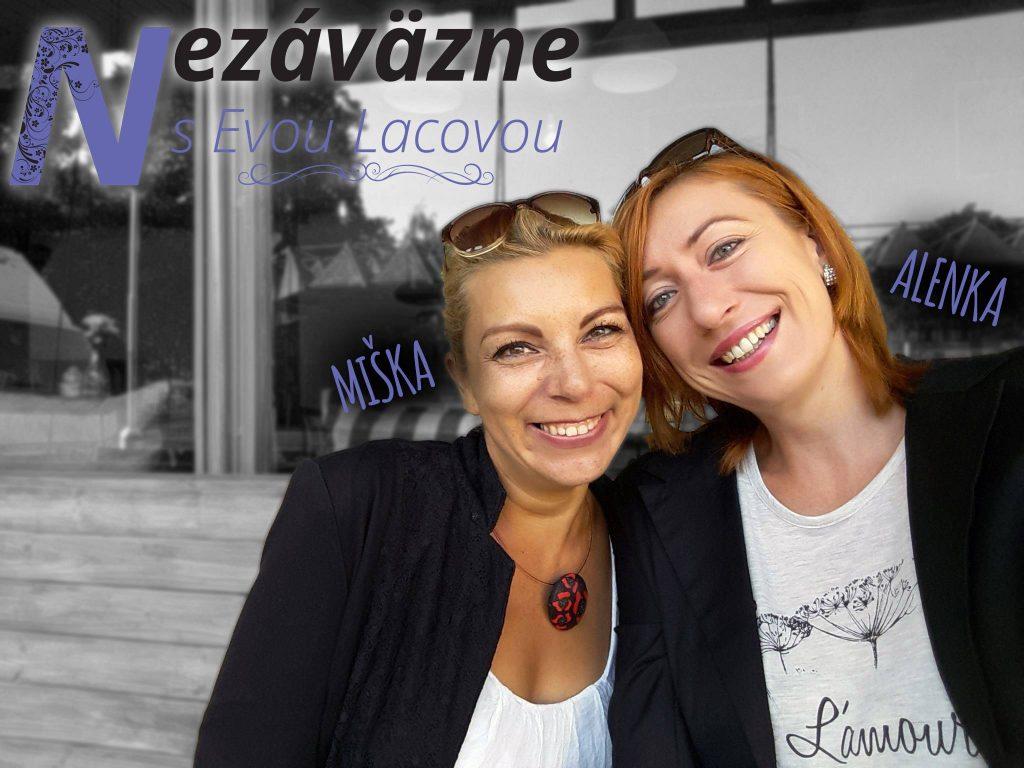 , Doba je uponáhľaná, ženy podceňujú prevenciu, tvrdia Alenka a Miška, ktoré vyhrali boj nad rakovinou prsníka
