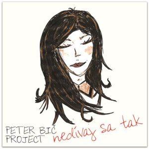 , Peter Bič Project predstavujú ďalšiu slovenskú pieseň Nedívaj sa tak aj s videoklipom