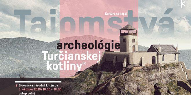 , Čo ukryla história v Turci? Príďte na podujatie Tajomstvá archeológie Turčianskej kotliny