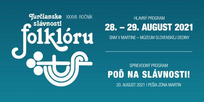 , Turčianske slávnosti folklóru sa v roku 2021 konajú netradične v auguste